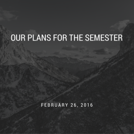 Our Plans for the semester.png